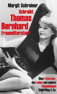 Schreibt Thomas Bernhard Frauenliteratur? - Schreiner, Margit