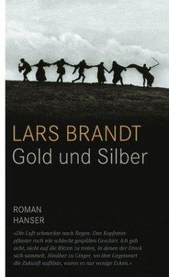 Gold und Silber - Brandt, Lars