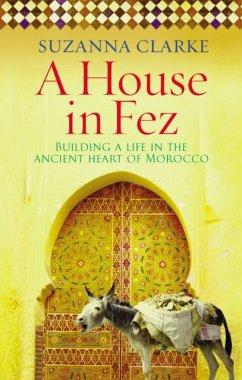 A House in Fez - Clarke, Suzanna (Author)
