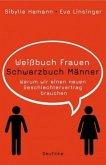 Weißbuch Frauen / Schwarzbuch Männer