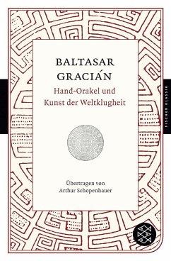 Hand-Orakel und Kunst der Weltklugheit - Gracián, Baltasar