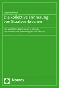 Die kollektive Erinnerung von Staatsverbrechen - Schraten, Jürgen