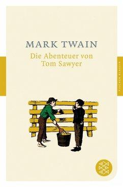 Die Abenteuer von Tom Sawyer - Twain, Mark