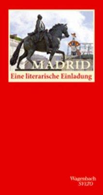 Madrid. Eine literarische Einladung - Bosshard, Marco Thomas / Garcia Serrano, Juan-Manuel (Hrsg.)