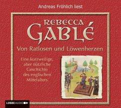 Von Ratlosen und Löwenherzen, 6 Audio-CDs - Gablé, Rebecca