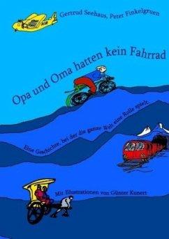 Opa und Oma hatten kein Fahrrad - Seehaus, Gertrud; Finkelgruen, Peter