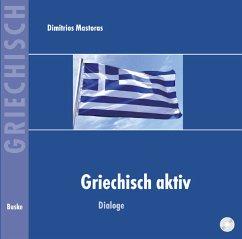 Dialoge, 1 Audio-CD / Griechisch Aktiv - Mastoras, Dimitrios