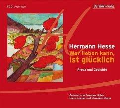 Wer lieben kann, ist glücklich, 1 Audio-CD - Hesse, Hermann