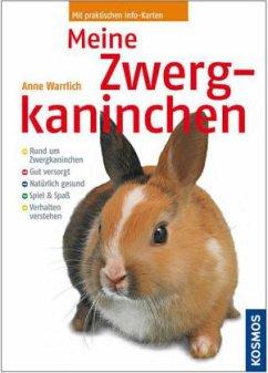 Meine Zwergkaninchen - Warrlich, Anne
