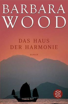 das haus der harmonie von barbara wood taschenbuch. Black Bedroom Furniture Sets. Home Design Ideas