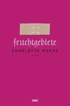 Feuchtgebiete - Roche, Charlotte