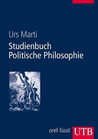 Studienbuch Politische Philosophie - Marti, Urs