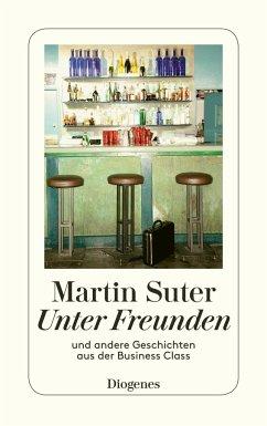 Unter Freunden - Suter, Martin