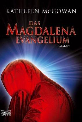 Das Magdalena-Evangelium von Kathleen McGowan als