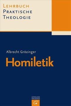 Lehrbuch Praktische Theologie. Band 2. Homiletik - Grözinger, Albrecht