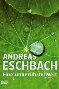 Eine unberührte Welt - Eschbach, Andreas