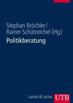Politikberatung - Schützeichel, Rainer / Bröchler, Stephan (Hrsg.)