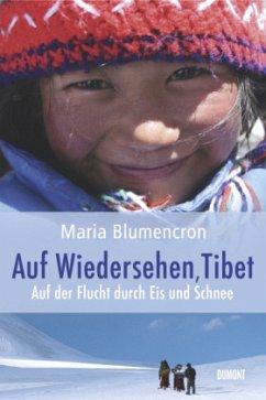 Auf Wiedersehen, Tibet - Blumencron, Maria