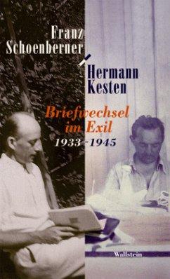 Briefwechsel im Exil 1933-1945 - Schoernberner, Franz; Kesten, Hermann