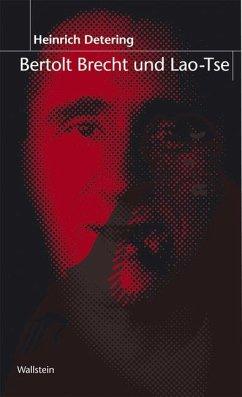 Bertolt Brecht und Laotse - Detering, Heinrich