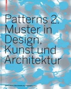 Patterns 2. Neue Muster in Design, Kunst und Ar...