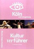 Köln und Umgebung Kulturverführer
