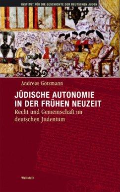 Jüdische Autonomie in der frühen Neuzeit - Gotzmann, Andreas
