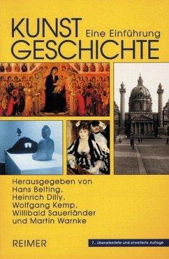 Kunstgeschichte - Belting, Hans / Dilly, Heinrich / Kemp, Wolfgang / Sauerländer, Willibald / Warnke, Martin (Hrsg.)