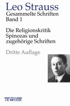 Die Religionskritik Spinozas und zugehörige Schriften - Strauss, Leo