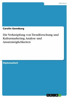 Die Verknüpfung von Trendforschung und Kulturmarketing. Analyse und Ansatzmöglichkeiten