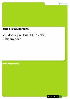"""Zu Montaigne: Essai III,13 - """"De l'experience"""""""