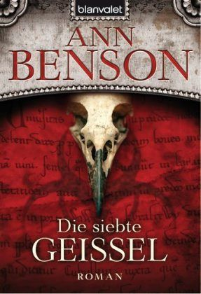 Die siebte Geißel - Benson, Ann