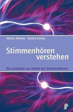 Stimmenhören verstehen - Romme, Marius; Escher, Sandra