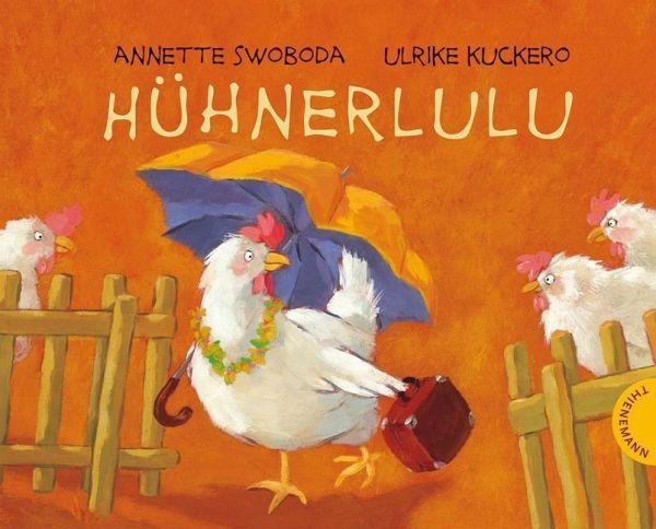 Hühnerlulu - Swoboda, Annette; Kuckero, Ulrike