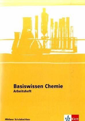 Basiswissen Chemie, Arbeitsheft Mittlerer Schulabschluss