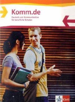 Komm.de. Schülerbuch. Deutsch und Kommunikation für berufliche Schulen
