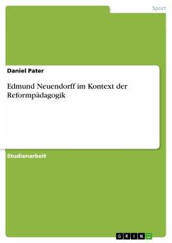 Edmund Neuendorff im Kontext der Reformpädagogik
