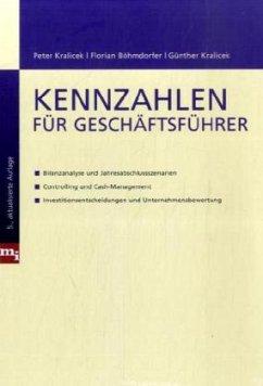 Kennzahlen für Geschäftsführer - Kralicek, Peter;Böhmdorfer, Florian;Kralicek, Günther