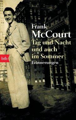 Tag und Nacht und auch im Sommer - McCourt, Frank