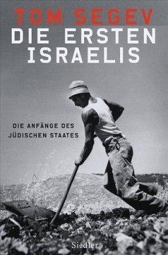 Die ersten Israelis - Segev, Tom