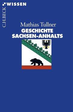 Geschichte Sachsen-Anhalts - Tullner, Mathias