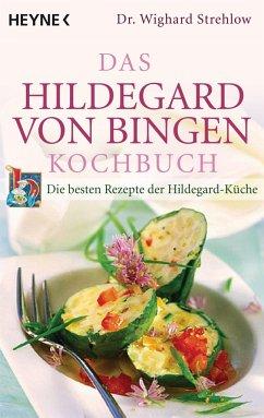 Das Hildegard-von-Bingen-Kochbuch - Strehlow, Wighard