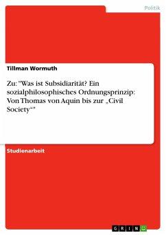 """Zu: """"Was ist Subsidiarität? Ein sozialphilosophisches Ordnungsprinzip: Von Thomas von Aquin bis zur """"Civil Society"""""""""""