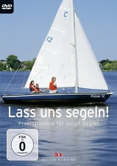 Lass uns segeln! - Praxistraining für junge Segler