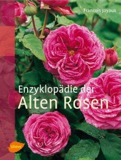 Enzyklopädie der Alten Rosen - Joyaux, Francois