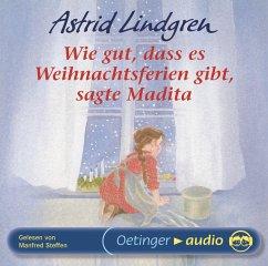 Wie gut, dass es Weihnachtsferien gibt, sagte Madita, 1 Audio-CD - Lindgren, Astrid