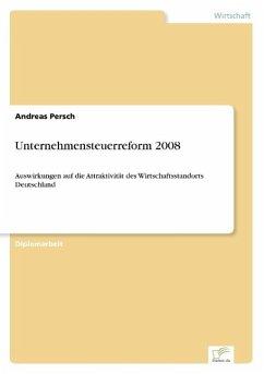 Unternehmensteuerreform 2008 - Persch, Andreas