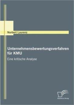 Unternehmensbewertungsverfahren für KMU - Laurenz, Norbert