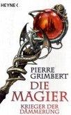 Krieger der Dämmerung / Die Magier Bd.2