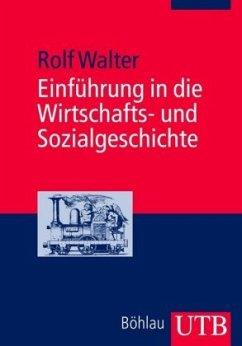 Einführung in die Wirtschafts- und Sozialgeschichte - Walter, Rolf